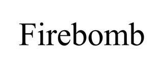 FIREBOMB trademark