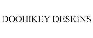 DOOHIKEY DESIGNS trademark