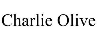 CHARLIE OLIVE trademark