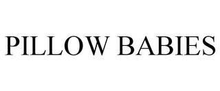 PILLOW BABIES trademark