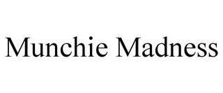 MUNCHIE MADNESS trademark