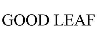 GOOD LEAF trademark