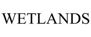 WETLANDS trademark