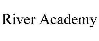 RIVER ACADEMY trademark