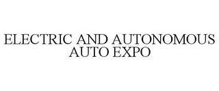 ELECTRIC AND AUTONOMOUS AUTO EXPO trademark