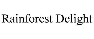 RAINFOREST DELIGHT trademark