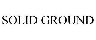 SOLID GROUND trademark