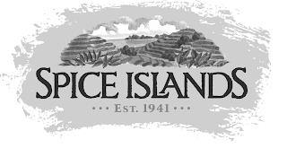 SPICE ISLANDS · · · EST. 1941 · · · trademark