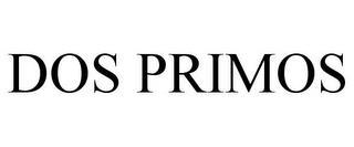 DOS PRIMOS trademark