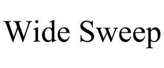 WIDE SWEEP trademark