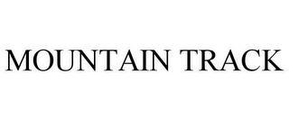 MOUNTAIN TRACK trademark