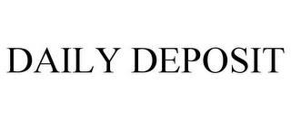 DAILY DEPOSIT trademark