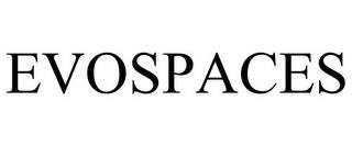 EVOSPACES trademark