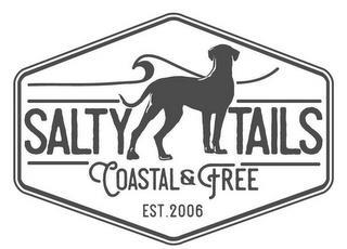SALTY TAILS COASTAL & FREE EST. 2006 trademark