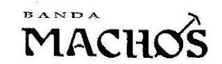 BANDA MACHOS trademark