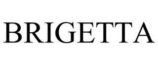 BRIGETTA trademark