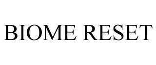 BIOME RESET trademark
