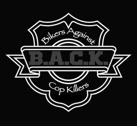 BIKERS AGAINST B.A.C.K. COP KILLERS trademark