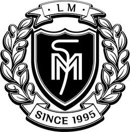 · LM · M SINCE 1995 trademark