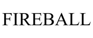 FIREBALL trademark