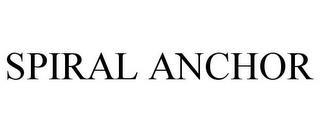 SPIRAL ANCHOR trademark