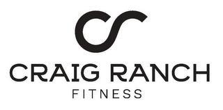 CR CRAIG RANCH FITNESS trademark