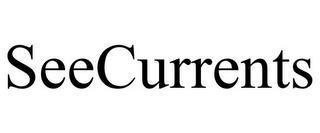 SEECURRENTS trademark