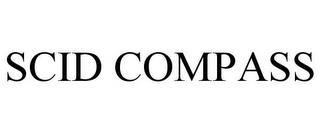 SCID COMPASS trademark