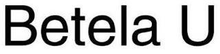 BETELA U trademark