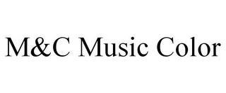 M&C MUSIC COLOR trademark
