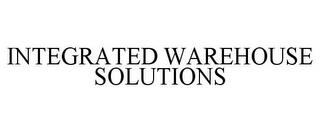 INTEGRATED WAREHOUSE SOLUTIONS trademark