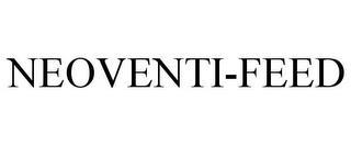 NEOVENTI-FEED trademark