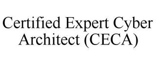 CERTIFIED EXPERT CYBER ARCHITECT (CECA) trademark