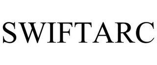 SWIFTARC trademark