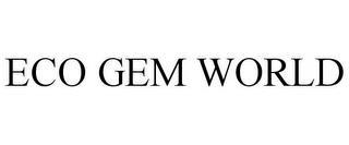 ECO GEM WORLD trademark