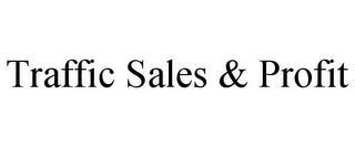 TRAFFIC SALES & PROFIT trademark