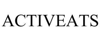 ACTIVEATS trademark