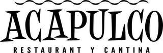 ACAPULCO RESTAURANT Y CANTINA trademark