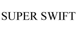 SUPER SWIFT trademark