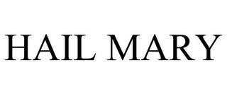 HAIL MARY trademark