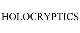 HOLOCRYPTICS trademark