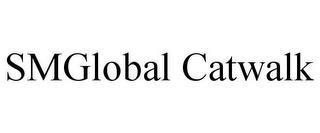 SMGLOBAL CATWALK trademark