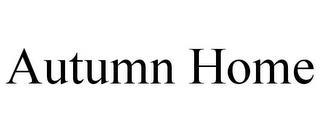 AUTUMN HOME trademark