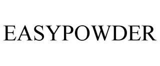 EASYPOWDER trademark