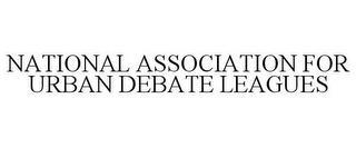 NATIONAL ASSOCIATION FOR URBAN DEBATE LEAGUES trademark