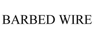 BARBED WIRE trademark