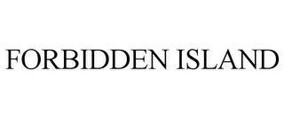 FORBIDDEN ISLAND trademark