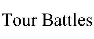 TOUR BATTLES trademark