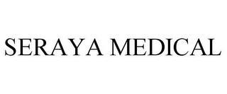 SERAYA MEDICAL trademark