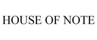 HOUSE OF NOTE trademark